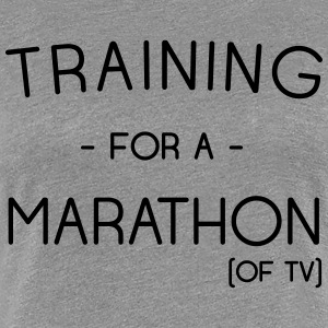 Training for a marathon (of TV) T-Shirts - Women's Premium T-Shirt
