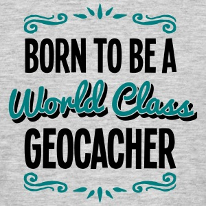 geocacher born to be world class 2col - Men's T-Shirt