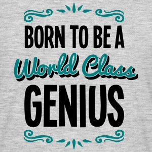 genius born to be world class 2col - Men's T-Shirt