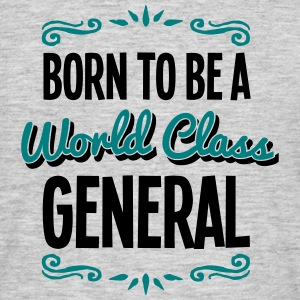general born to be world class 2col - Men's T-Shirt