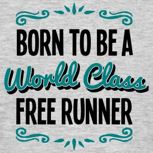 free runner born to be world class 2col - Men's T-Shirt