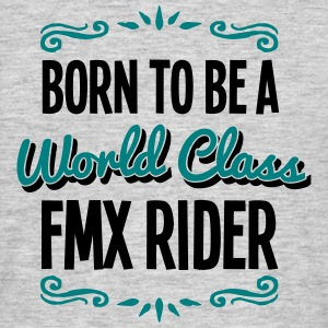 fmx rider born to be world class 2col - Men's T-Shirt