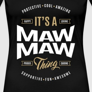 Maw Maw T-shirts Gifts - Women's Premium T-Shirt