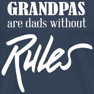 Grandpas are dads without rules T-Shirts - Men's Premium T-Shirt