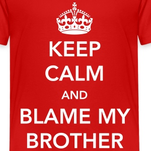 Keep Calm and Blame my Brother Shirts - Kids' Premium T-Shirt
