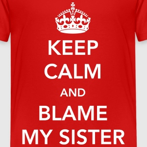 Keep calm and blame my sister Shirts - Kids' Premium T-Shirt