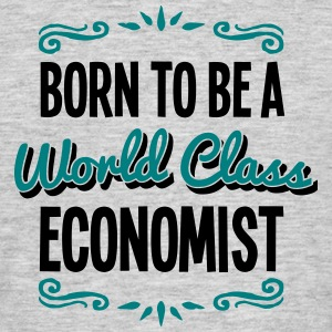 economist born to be world class 2col - Men's T-Shirt