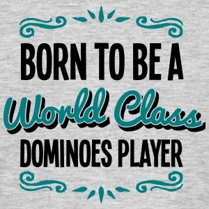 dominoes player born to be world class 2 - Men's T-Shirt