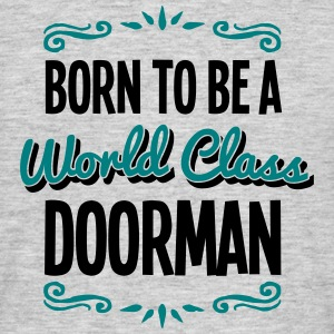 doorman born to be world class 2col - Men's T-Shirt