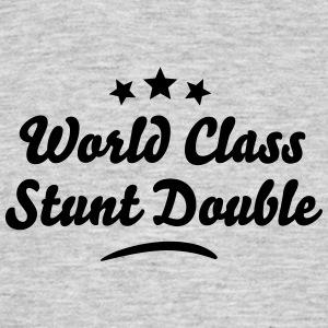 world class stunt double stars - Men's T-Shirt