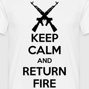 Keep Calm And Return Fire T-Shirts - Men's T-Shirt