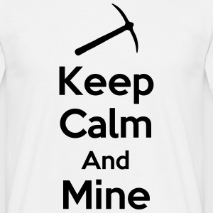 Keep Calm And Mine T-Shirts - Men's T-Shirt