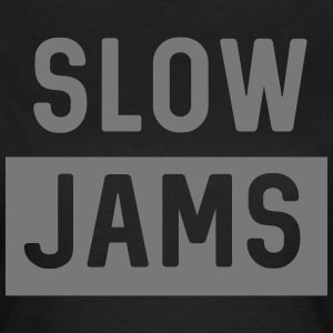 Slow Jams T-Shirts - Women's T-Shirt