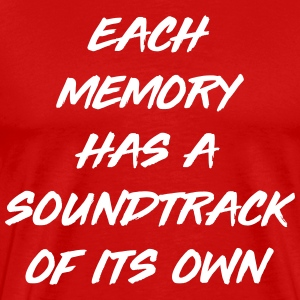 Each memory has a soundtrack of its own T-Shirts - Men's Premium T-Shirt