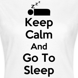 Keep Calm And Go To Sleep T-Shirts - Women's T-Shirt