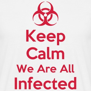 Keep Calm We Are All Infected T-Shirts - Men's T-Shirt