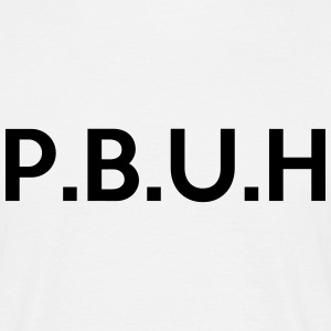 P.B.U.H (Peace and Blessings be Upon Him) T-Shirts - Men's T-Shirt