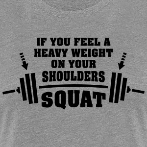 Gym Workout | Squat With Heavy Weights T-shirts - Dame premium T-shirt