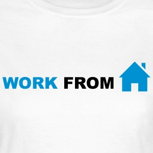 Work from Home T-Shirts - Women's T-Shirt