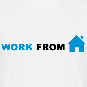 Work from Home T-Shirts - Men's T-Shirt