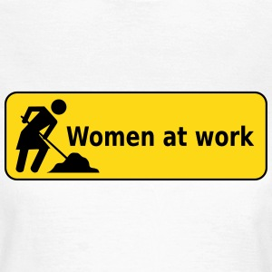 Women at work Sign T-Shirts - Women's T-Shirt