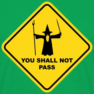 YOU SHALL NOT PASS Wizard Sign T-Shirts - Men's T-Shirt