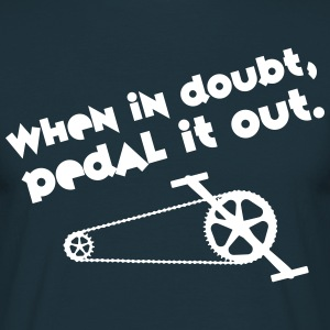 Cyclist | When In Doubt, Pedal It Out. T-skjorter - T-skjorte for menn