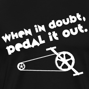 Cyclist | When In Doubt, Pedal It Out. T-shirts - Herre premium T-shirt