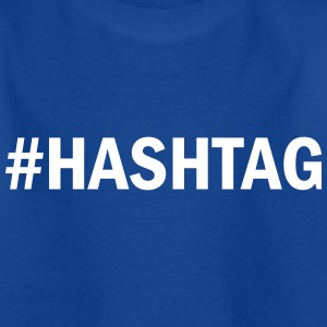 #HASHTAG Shirts - Teenage T-shirt