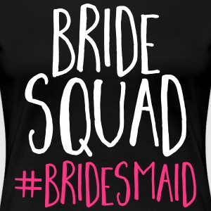 Bride Squad Bridesmaid  T-Shirts - Frauen Premium T-Shirt