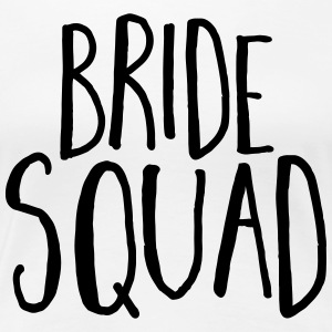 Bride Squad Hen Party  T-shirts - Vrouwen Premium T-shirt