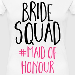 Bride Squad Maid Of Honour  T-Shirts - Frauen Premium T-Shirt
