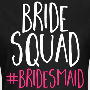 Bride Squad Bridesmaid  T-Shirts - Frauen T-Shirt