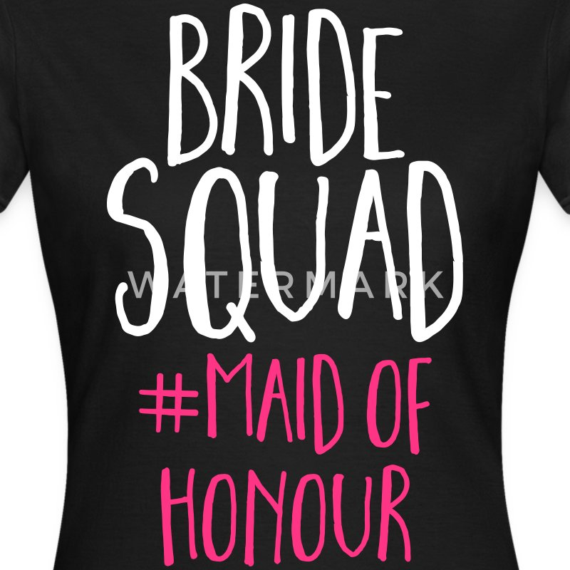 Bride Squad Maid Of Honour  T-Shirts - Women's T-Shirt