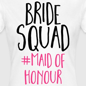 Bride Squad Maid Of Honour  T-Shirts - Frauen T-Shirt