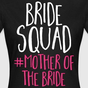 Bride Squad Mother Bride T-Shirts - Women's T-Shirt