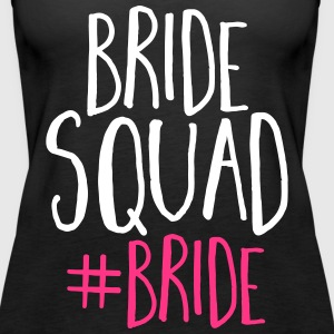 Bride Squad Bride Tops - Women's Premium Tank Top