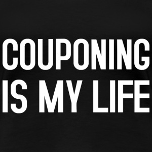 COUPONING IS MY LIFE T-Shirts - Frauen Premium T-Shirt
