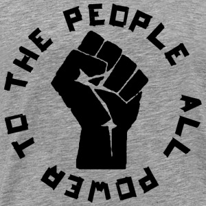 ALL POWER TO THE PEOPLE ROUND T-Shirts - Männer Premium T-Shirt