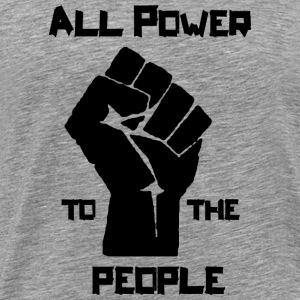ALL POWER TO THE PEOPLE T-Shirts - Männer Premium T-Shirt