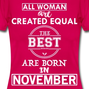 ALL WOMAN ARE CREATED EQUAL BUT THE BEST ARE BORN T-Shirts - Women's T-Shirt