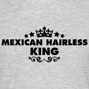 mexican hairless king 2015 - Men's T-Shirt