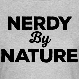 Nerdy By Nature Funny Quote T-shirts - Dame-T-shirt