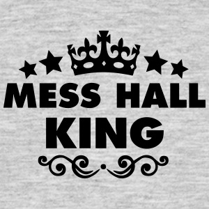 mess hall king 2015 - Men's T-Shirt