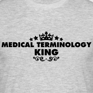 medical terminology king 2015 - Men's T-Shirt