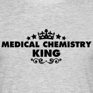 medical chemistry king 2015 - Men's T-Shirt
