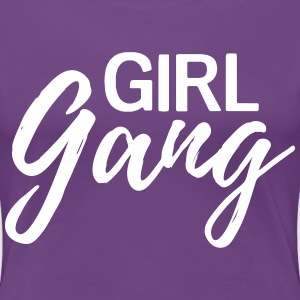 Girl Gang T-Shirts - Women's Premium T-Shirt