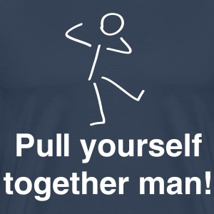 Pull yourself together man! T-Shirts - Men's Premium T-Shirt
