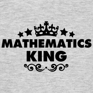 mathematics king 2015 - Men's T-Shirt
