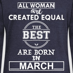 THE BEST BORN ARE IN MARCH Hoodies & Sweatshirts - Women's Boat Neck Long Sleeve Top